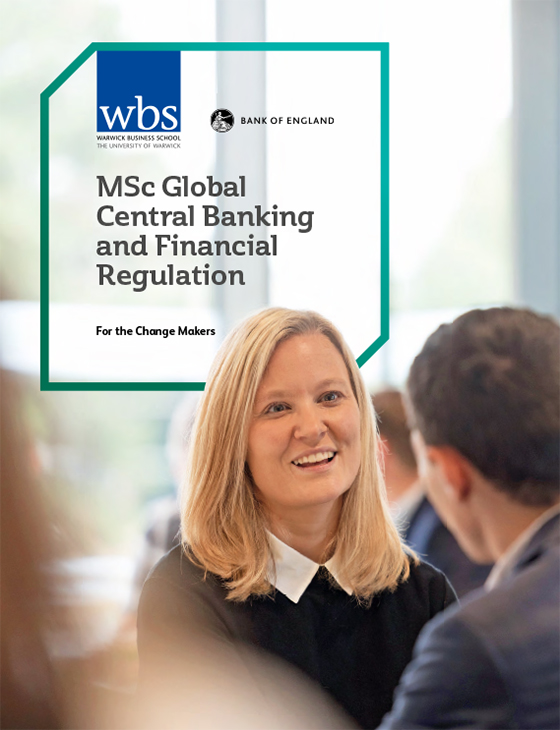 Warwick Business School in partnership with the Bank of England - MSc Global Central Banking and Financial Regulation