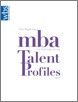 MBA Talent Profiles