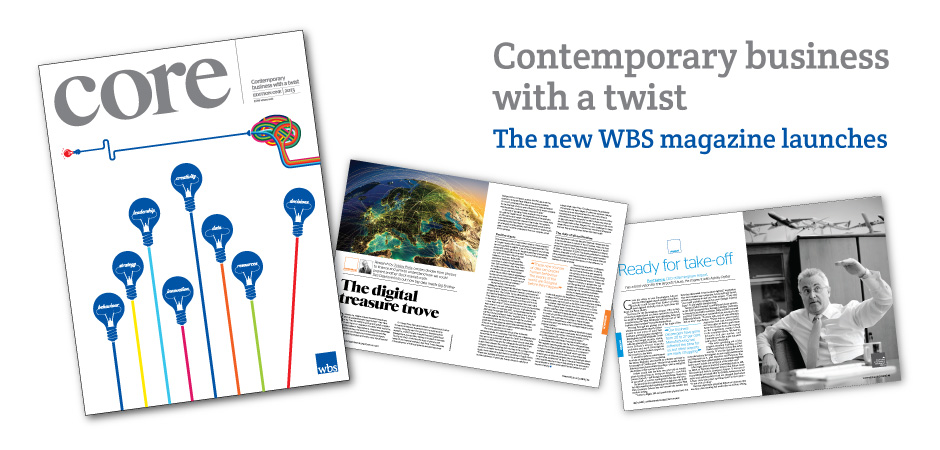 Core: Contemporary business with a twist. The WBS magazine...